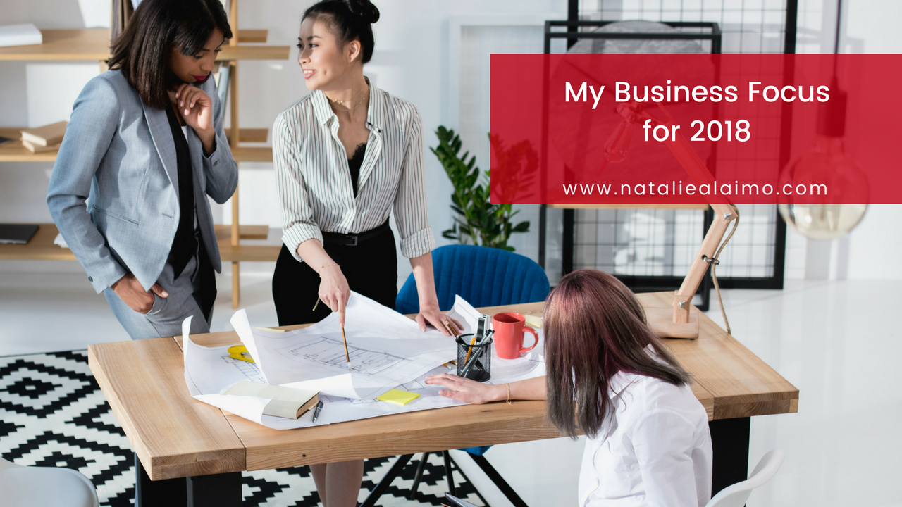 My Business Focus For 2018