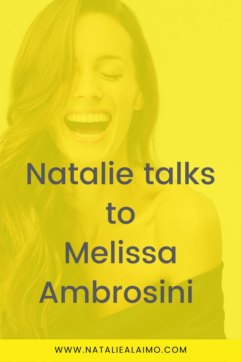 Natalie Talks to Melissa Ambrosini